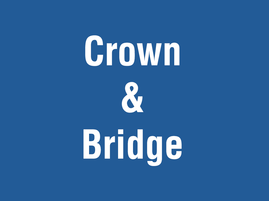 Crown and Bridge