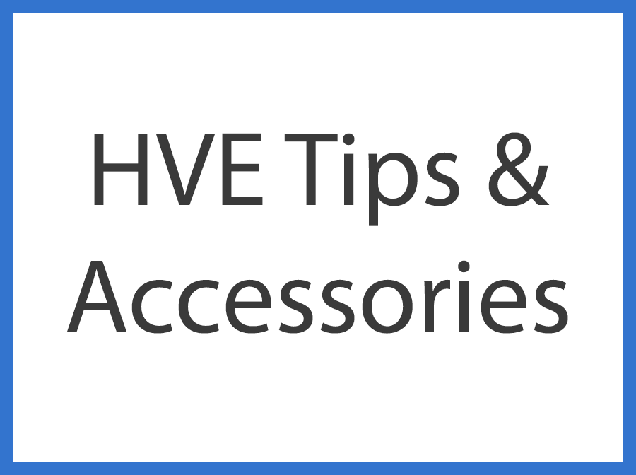 HVE Tips & Accessories
